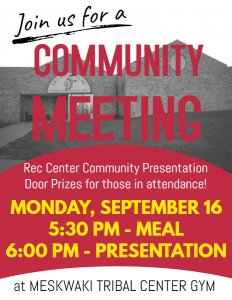 Community Meeting - Rec Center Community Presentation @ Meskwaki Tribal Center Gym
