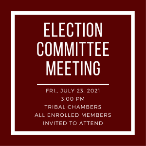 Election Committee Meeting @ Tribal Chambers
