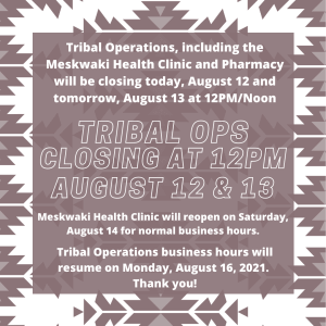 Tribal Ops Closing at 12PM August 12 & 13